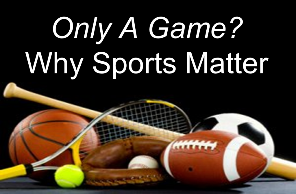 why do sports matter